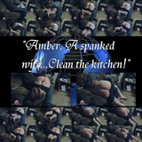 Amber, A spanked wife,..clean the kitchen!