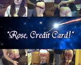 Rose, Credit Card