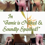 Jamie is Naked and Spanked!